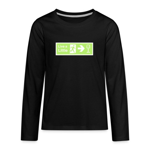 Live a little - Teenagers' Premium Longsleeve Shirt