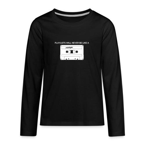 Playlists never like mixtape (dark background) - Teenagers' Premium Longsleeve Shirt