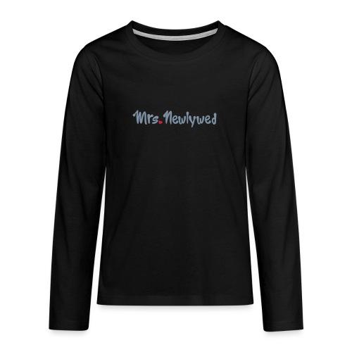 Mrs Newlywed - Teenagers' Premium Longsleeve Shirt