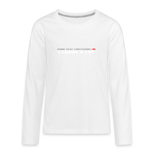 I CRASH A LOT - Teenagers' Premium Longsleeve Shirt