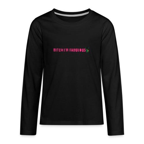 Bitch, I'm fabulous modliszka, długie - Koszulka Premium z długim rękawem dla nastolatków