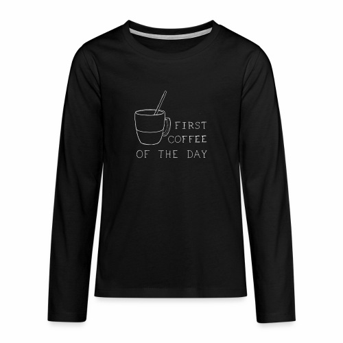 First coffee - T-shirt manches longues Premium Ado