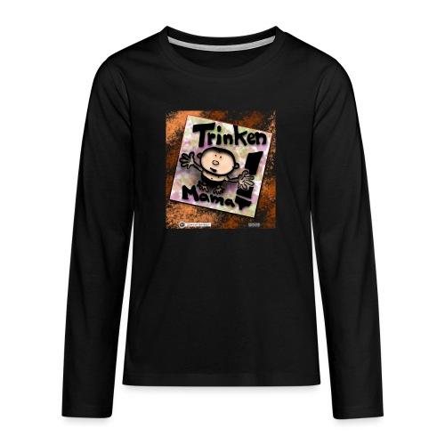 Design Baby Trinken Mama - Teenager Premium Langarmshirt