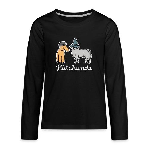 Hütehunde Hunde mit Hut Huetehund - Teenager Premium Langarmshirt