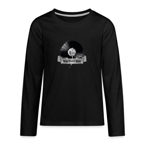 WHO DARES SPINS - Teenagers' Premium Longsleeve Shirt
