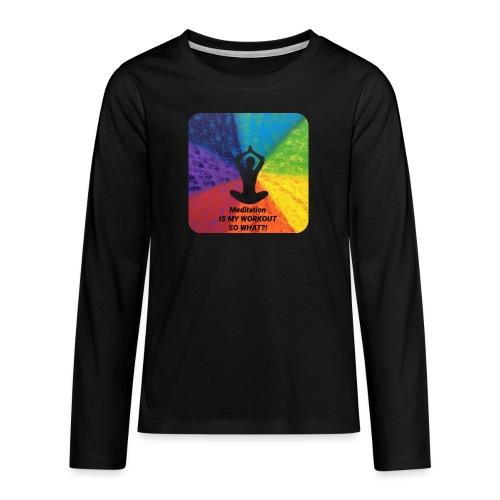 Mediation is my Workout - Teenager Premium Langarmshirt