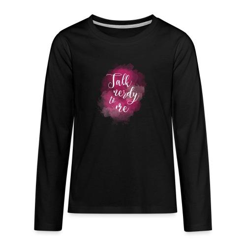 Talk Nerdy To Me - Teenager Premium shirt met lange mouwen
