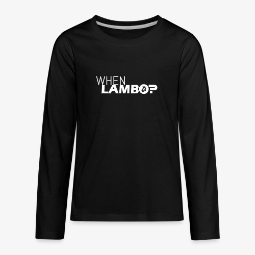 HODL-when lambo-w - Teenagers' Premium Longsleeve Shirt