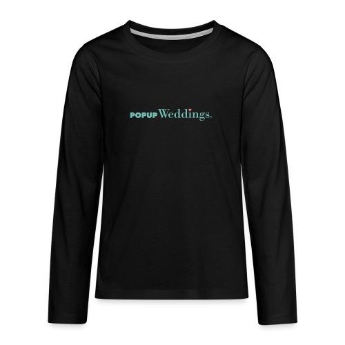 Popup Weddings - Teenagers' Premium Longsleeve Shirt