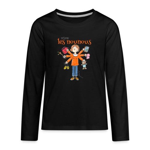 013 vive les nounous - T-shirt manches longues Premium Ado