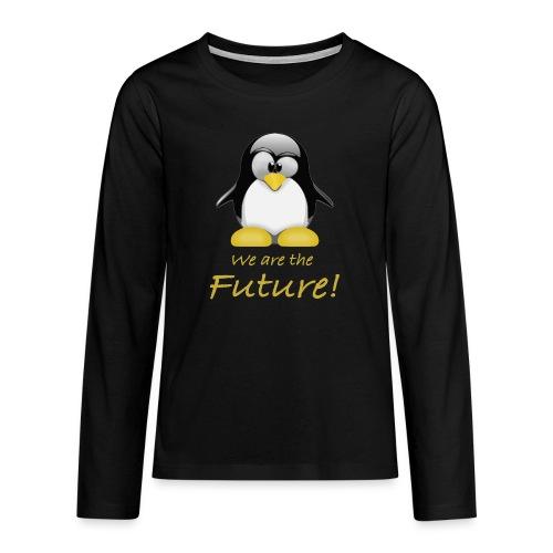 pinguin we are the future - Maglietta Premium a manica lunga per teenager