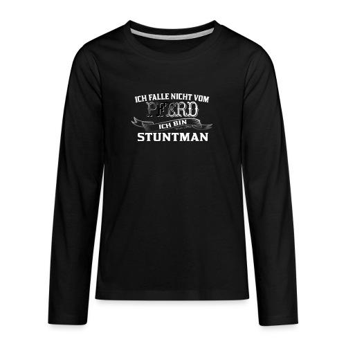 Ich falle nicht vom Pferd ich bin Stuntman Reiten - Teenager Premium Langarmshirt