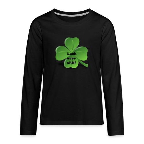 Luck over skill - Premium langermet T-skjorte for tenåringer