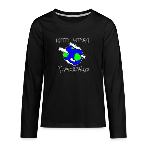 Kiitti - Teinien premium pitkähihainen t-paita