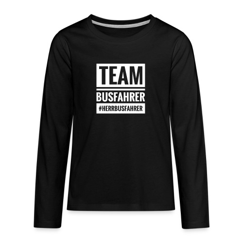 Team Busfahrer #herrbusfahrer - Teenager Premium Langarmshirt