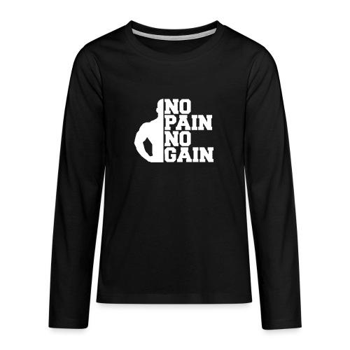 no pain no gain - T-shirt manches longues Premium Ado