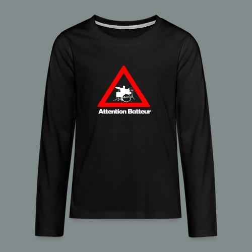 Attention batteur - cadeau batterie humour - T-shirt manches longues Premium Ado