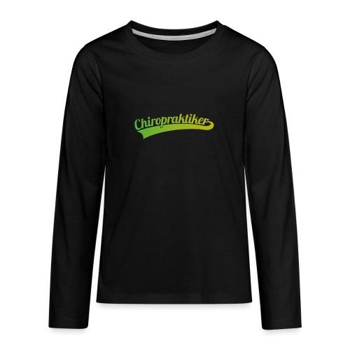 Chiropraktiker (DR12) - Teenager Premium Langarmshirt