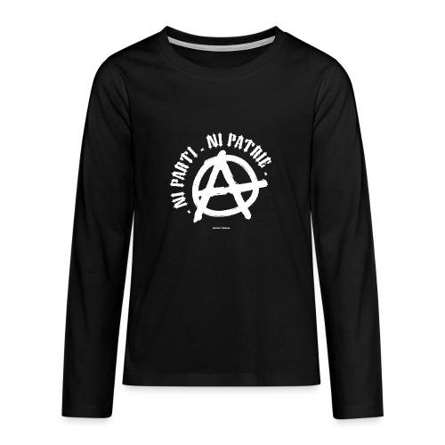 ni parti ni patrie - T-shirt manches longues Premium Ado