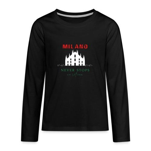 MILANO NEVER STOPS T-SHIRT - Teenagers' Premium Longsleeve Shirt