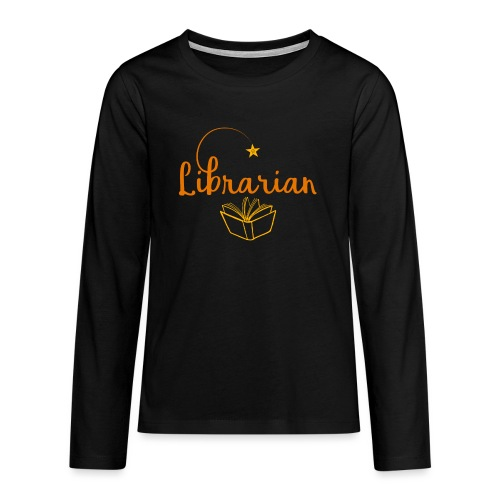 0327 Librarian Librarian Library Book - Teenagers' Premium Longsleeve Shirt