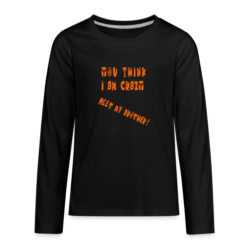 Crazy Brother - Teinien premium pitkähihainen t-paita