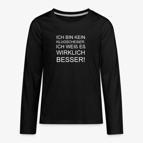 ICH BIN KEIN KLUGSCHEIßER - Teenager Premium Langarmshirt