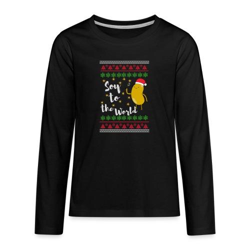 Soy to the world 1 - Teenager Premium shirt met lange mouwen