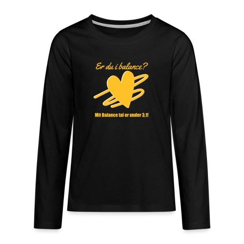 I Balance Design - Teenager premium T-shirt med lange ærmer