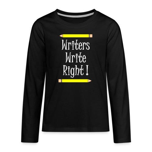 Writers Write Right White Text - Teenagers' Premium Longsleeve Shirt