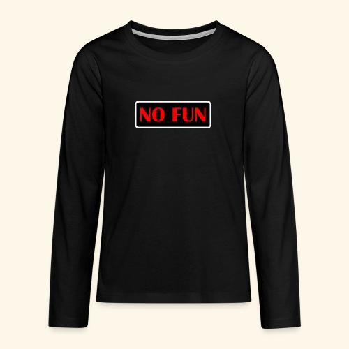 no fun - Teenager premium T-shirt med lange ærmer