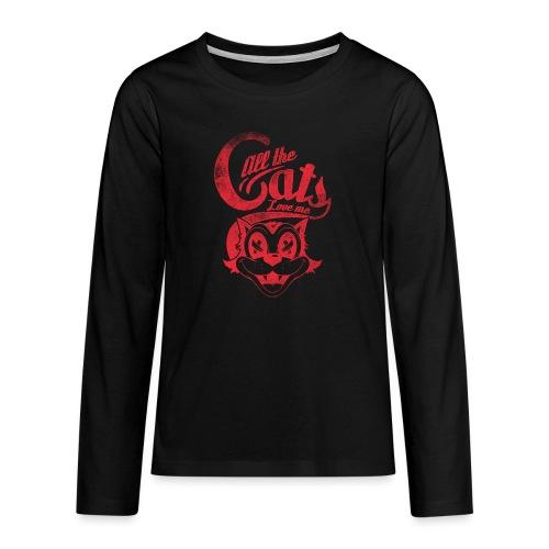 All the cats love me - Teenager Premium Langarmshirt