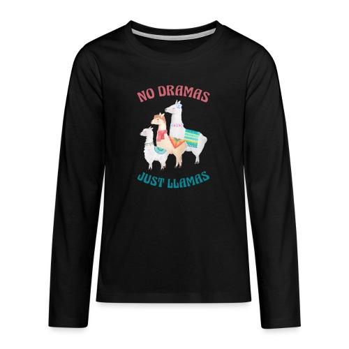 No Dramas Just Llamas - Teenagers' Premium Longsleeve Shirt