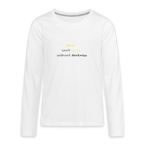 Stars can not shine without darkness - Teenagers' Premium Longsleeve Shirt