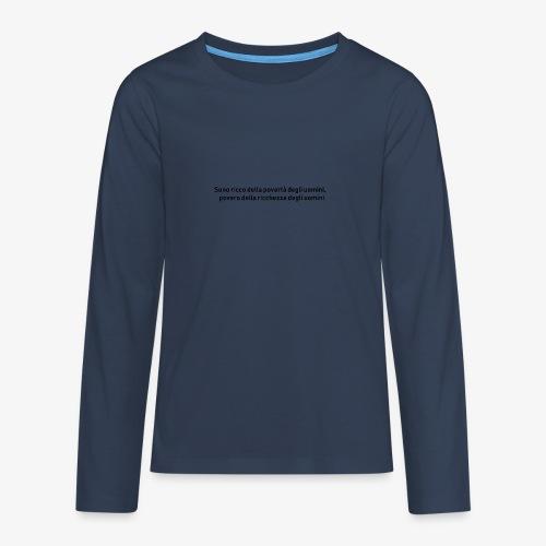 RICCHEZZA e POVERTA' - Maglietta Premium a manica lunga per teenager