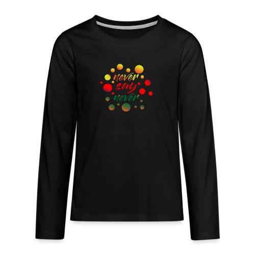 never say never - T-shirt manches longues Premium Ado