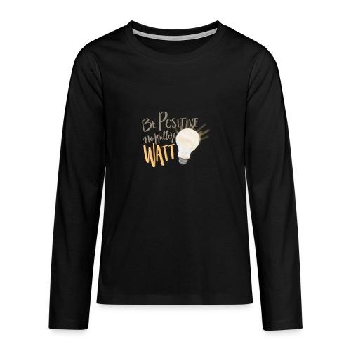 Be Positive no matter WATT - Långärmad premium T-shirt tonåring