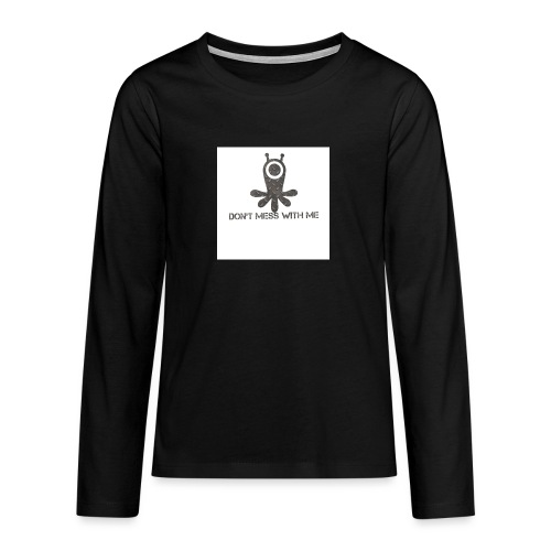 Dont mess whith me logo - Teenagers' Premium Longsleeve Shirt