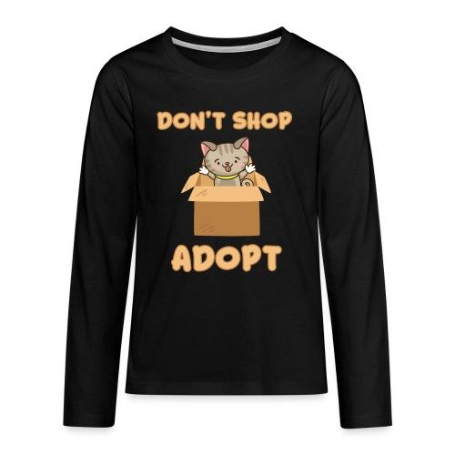 ADOBT DONT SHOP - Adoptieren statt kaufen - Teenager Premium Langarmshirt