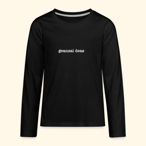 geansai deas - Teenagers' Premium Longsleeve Shirt