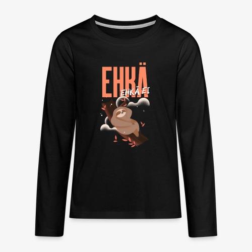 Ehkä Ehkä ei Laiskiainen - Teinien premium pitkähihainen t-paita