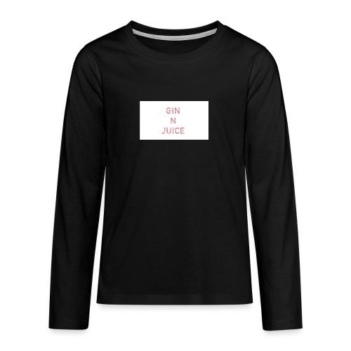 Gin n juice geschenk geschenkidee - Teenager Premium Langarmshirt