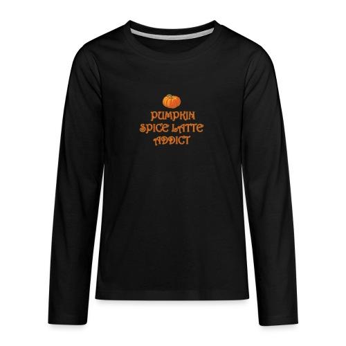 PumpkinSpiceAddict - Maglietta Premium a manica lunga per teenager
