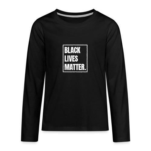 Black Lives Matter T-Shirt BLM #blacklivesmatter - Teenager Premium Langarmshirt