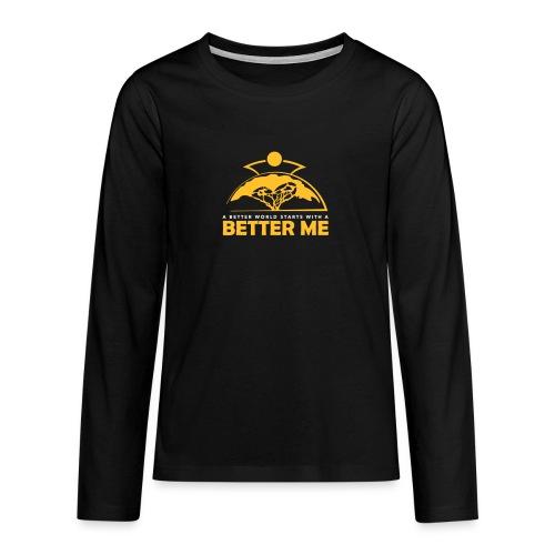 Better Me - Teenagers' Premium Longsleeve Shirt