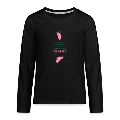 Taco - Teenager Premium Langarmshirt