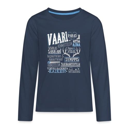 Vaarin Oma Paita V - Teinien premium pitkähihainen t-paita