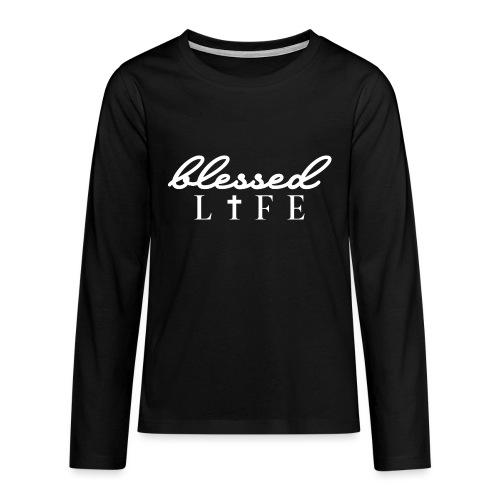 Blessed Life - Jesus Christlich - Teenager Premium Langarmshirt