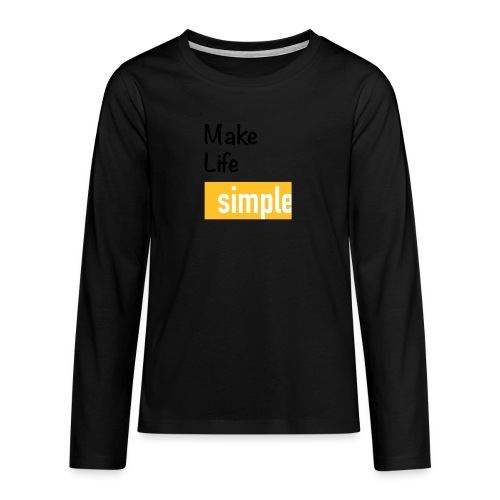 Make Life Simple - T-shirt manches longues Premium Ado