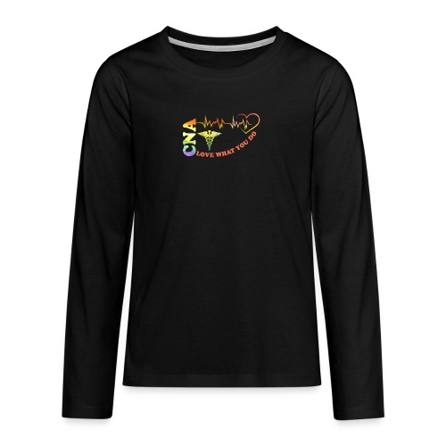Cna Love What You Do - Teenagers' Premium Longsleeve Shirt